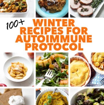 pictures of food with text winter recipes for autoimmune protocol