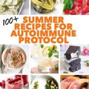 Summer Recipes for Autoimmune Protocol