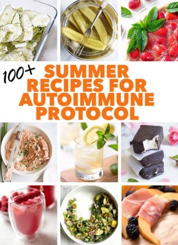pictures of multiple summer recipes for autoimmune protocol