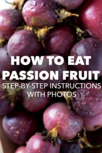 passion fruit with text how to eat passionfruit and step by step instructions with photos