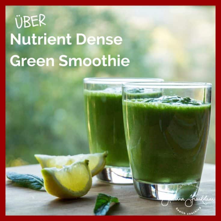 ÜBER Nutrient Dense Green Smoothie - joannafrankham.com