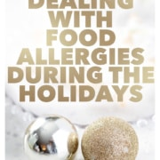 Dealing with Food Allergies During the Holidays